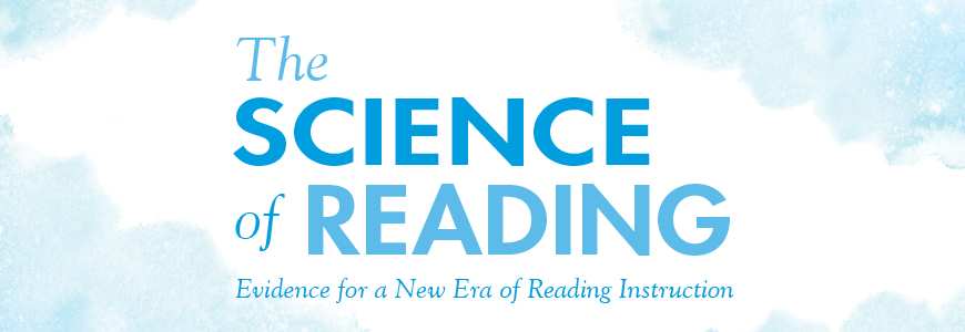 The Science of Reading. Evidence for a New Era of Reading Instruction.